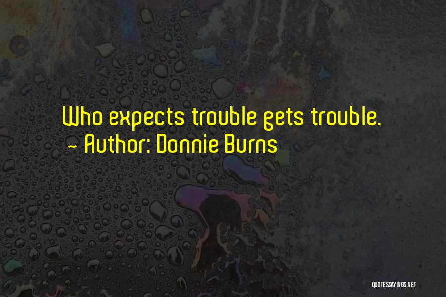 Burns Quotes By Donnie Burns