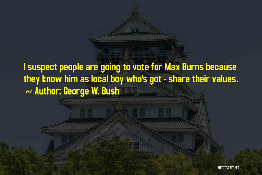 Burns Quotes By George W. Bush
