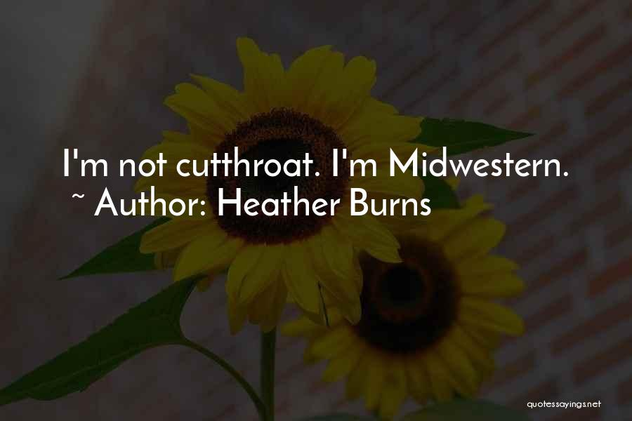 Burns Quotes By Heather Burns