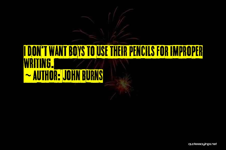 Burns Quotes By John Burns