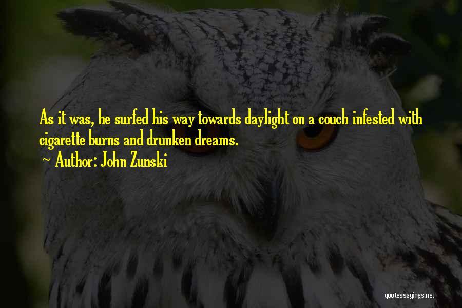 Burns Quotes By John Zunski