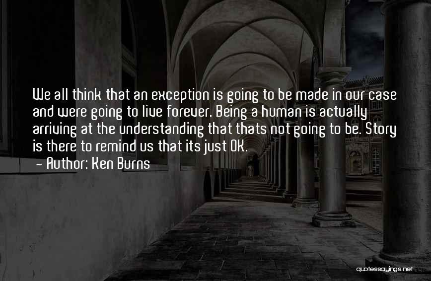Burns Quotes By Ken Burns