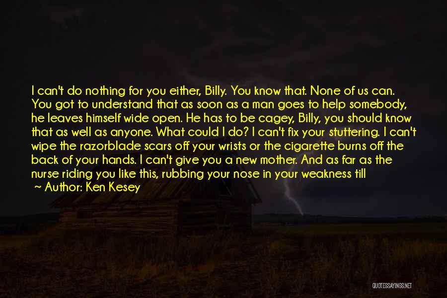 Burns Quotes By Ken Kesey