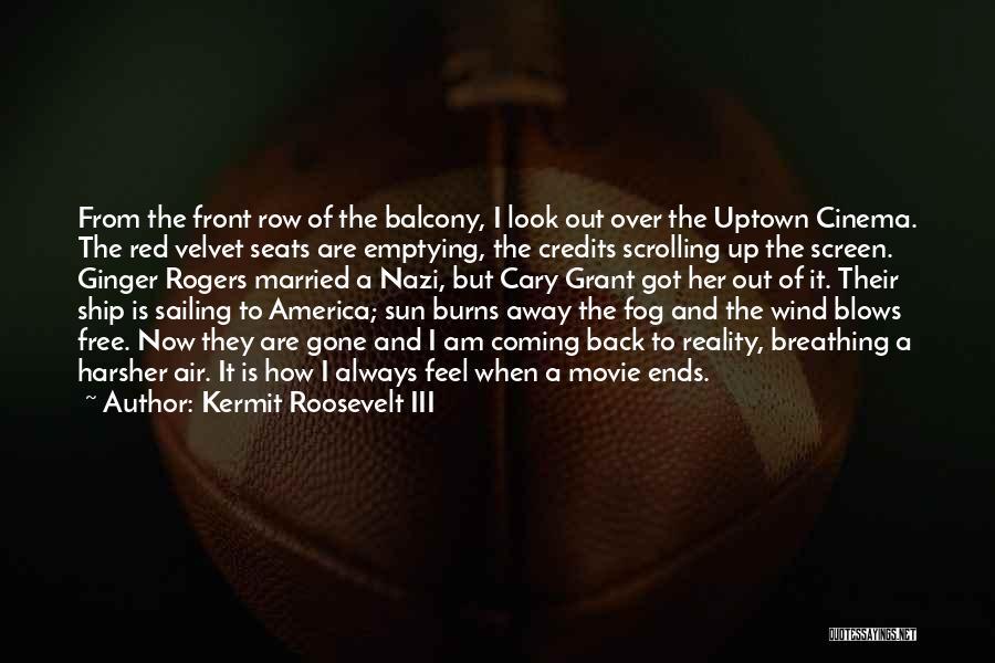 Burns Quotes By Kermit Roosevelt III