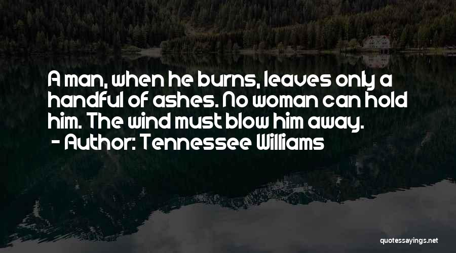 Burns Quotes By Tennessee Williams