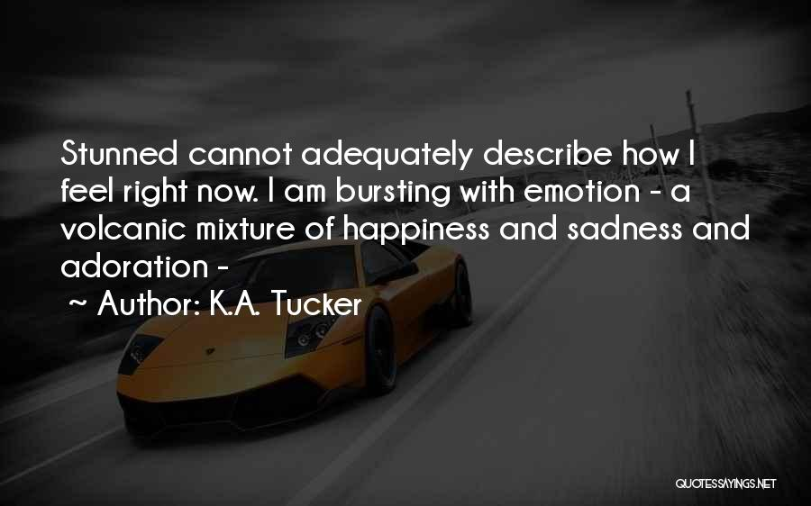 Bursting With Happiness Quotes By K.A. Tucker
