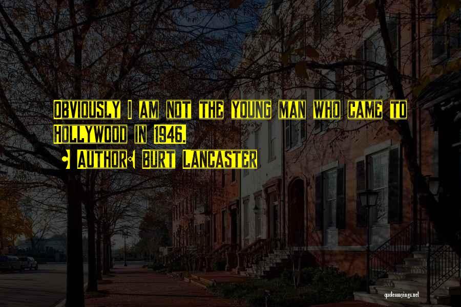Burt Lancaster Quotes 1694994