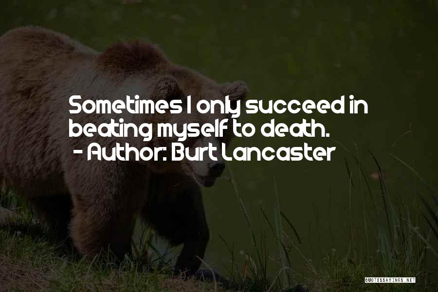 Burt Lancaster Quotes 933839