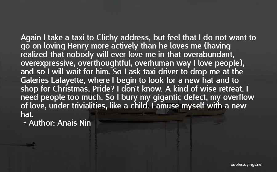Bury Love Quotes By Anais Nin