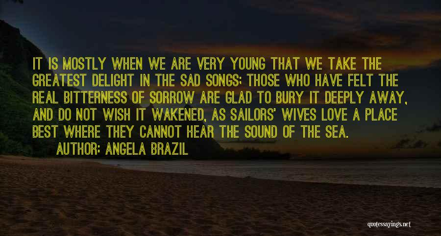 Bury Love Quotes By Angela Brazil