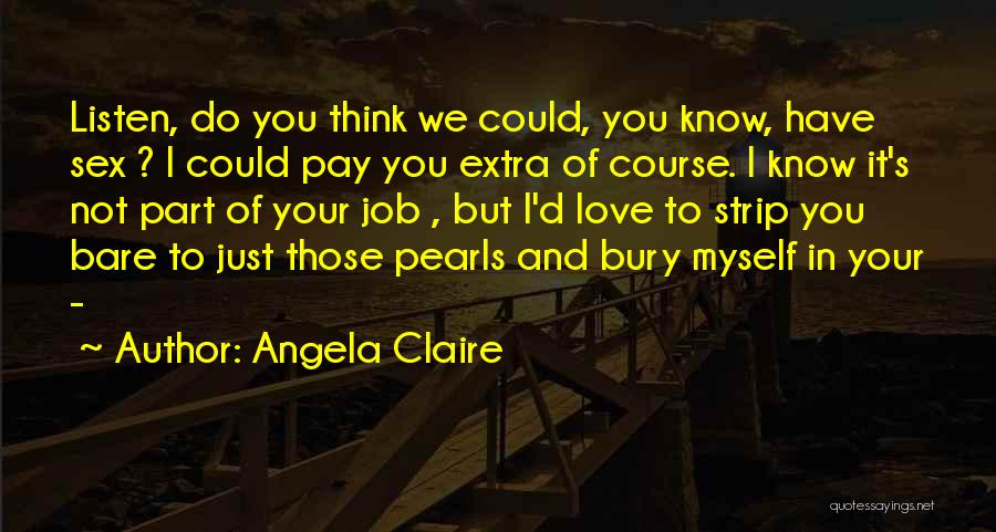 Bury Love Quotes By Angela Claire