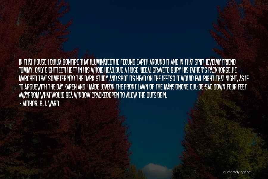 Bury Love Quotes By B.J. Ward