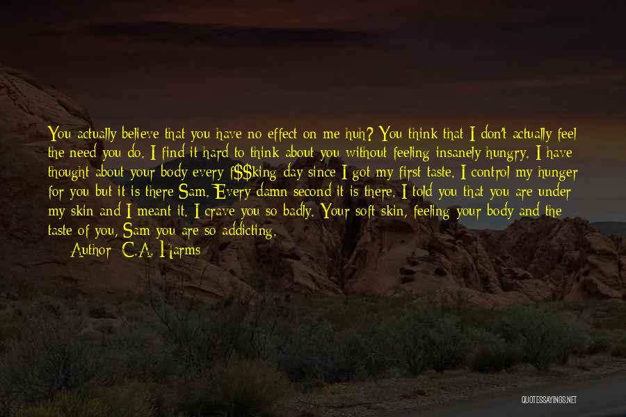 Bury Love Quotes By C.A. Harms