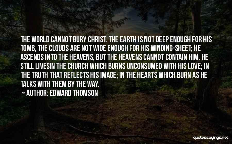 Bury Love Quotes By Edward Thomson