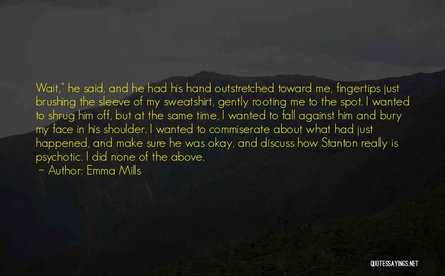 Bury Love Quotes By Emma Mills
