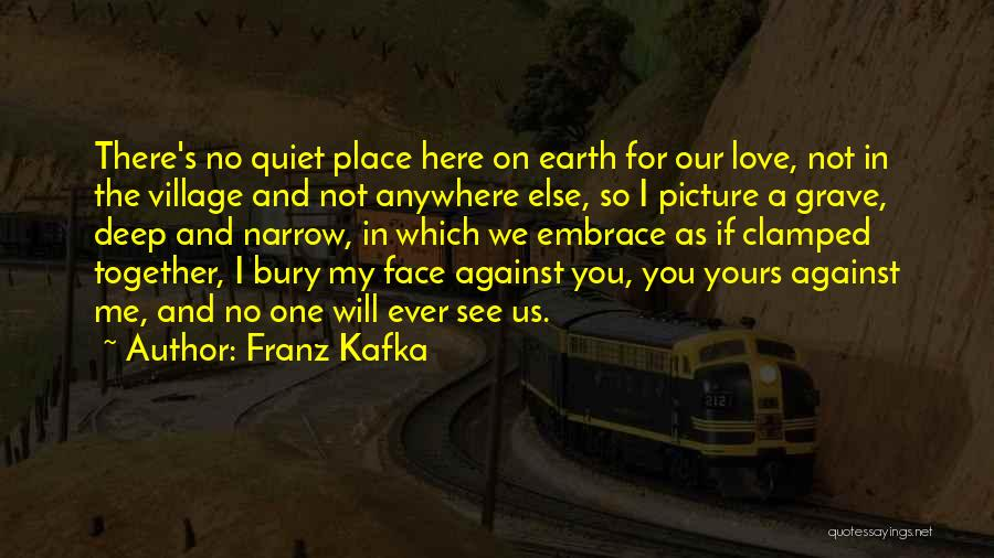 Bury Love Quotes By Franz Kafka