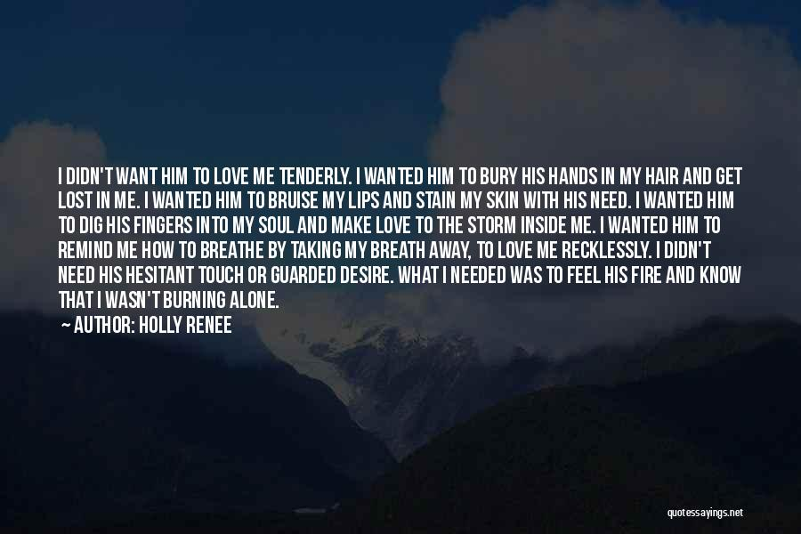Bury Love Quotes By Holly Renee
