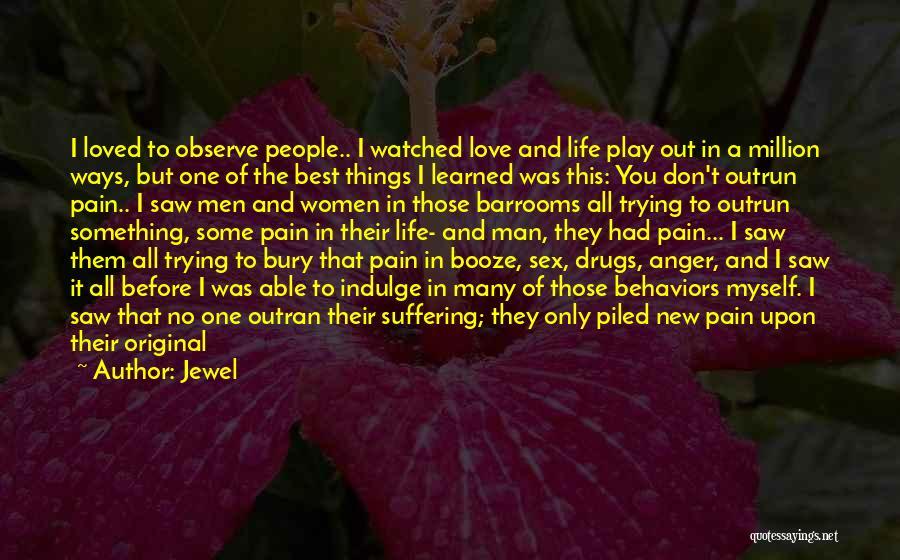 Bury Love Quotes By Jewel