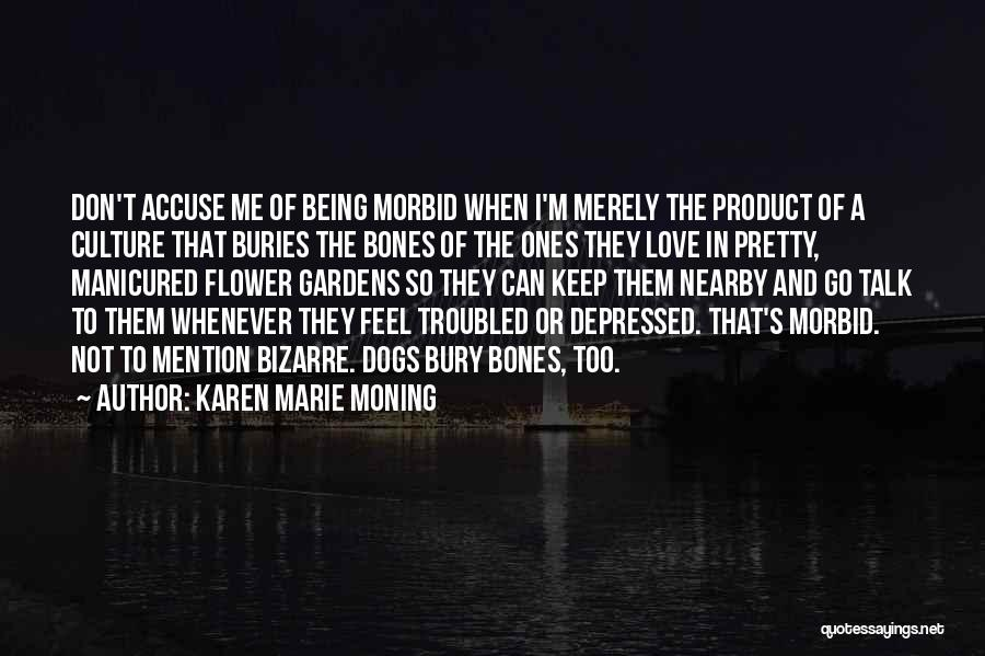 Bury Love Quotes By Karen Marie Moning