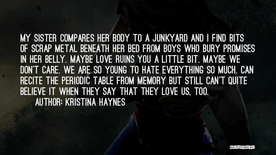 Bury Love Quotes By Kristina Haynes