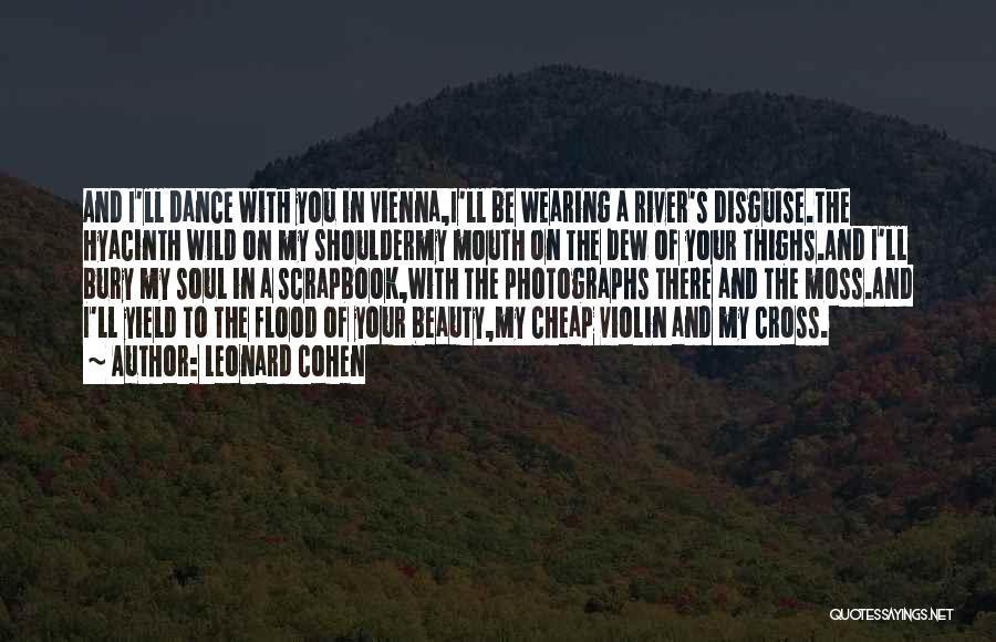 Bury Love Quotes By Leonard Cohen
