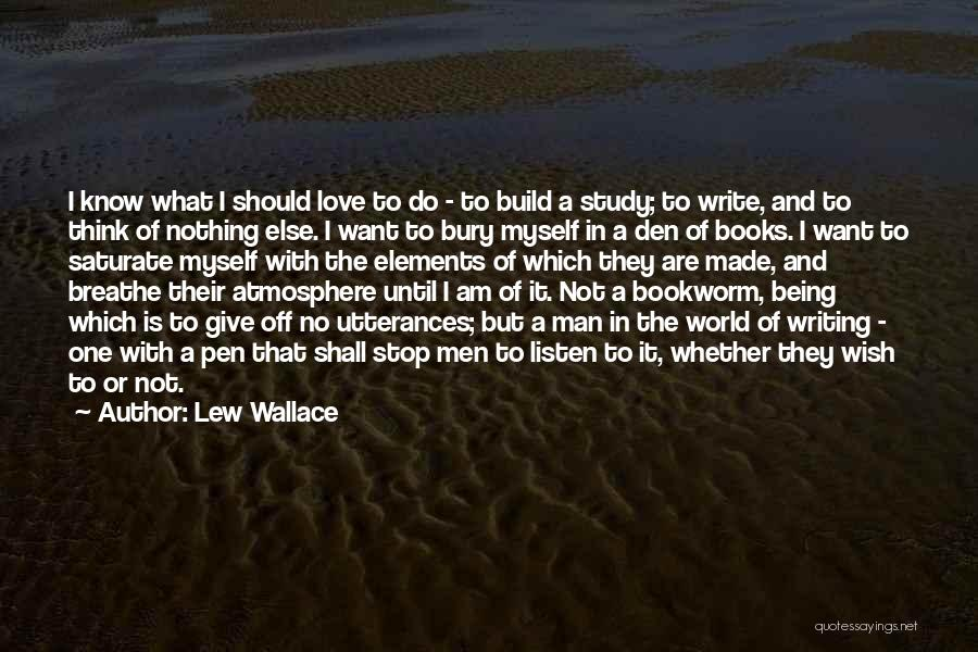 Bury Love Quotes By Lew Wallace
