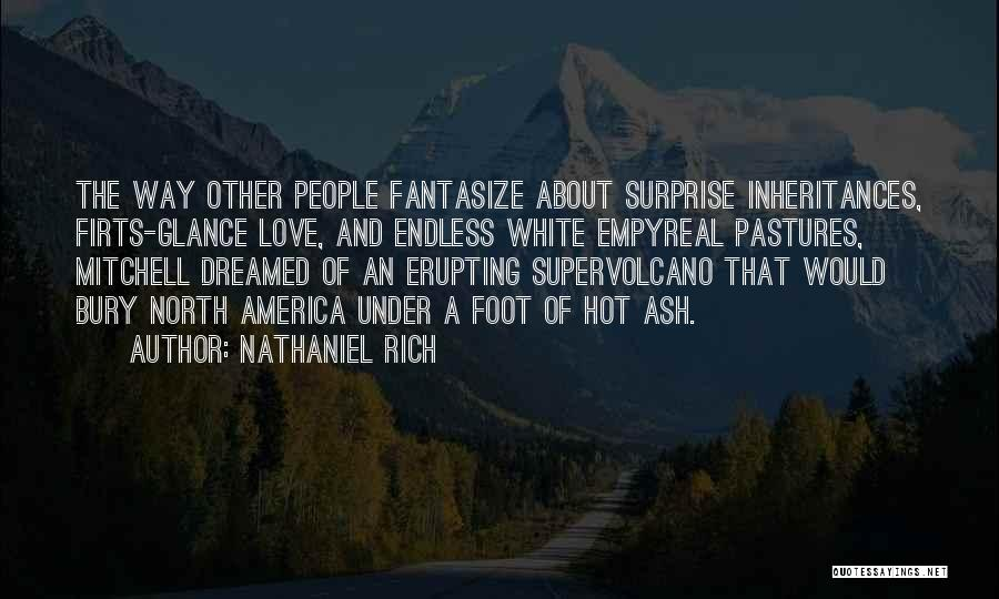 Bury Love Quotes By Nathaniel Rich