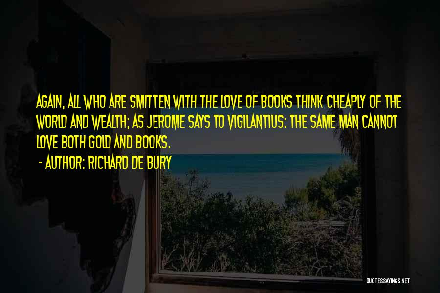 Bury Love Quotes By Richard De Bury