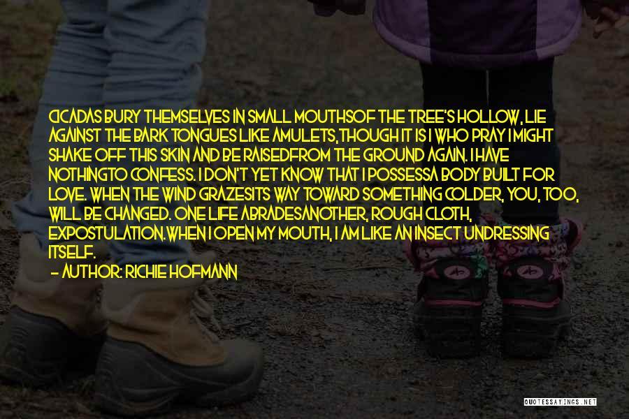 Bury Love Quotes By Richie Hofmann