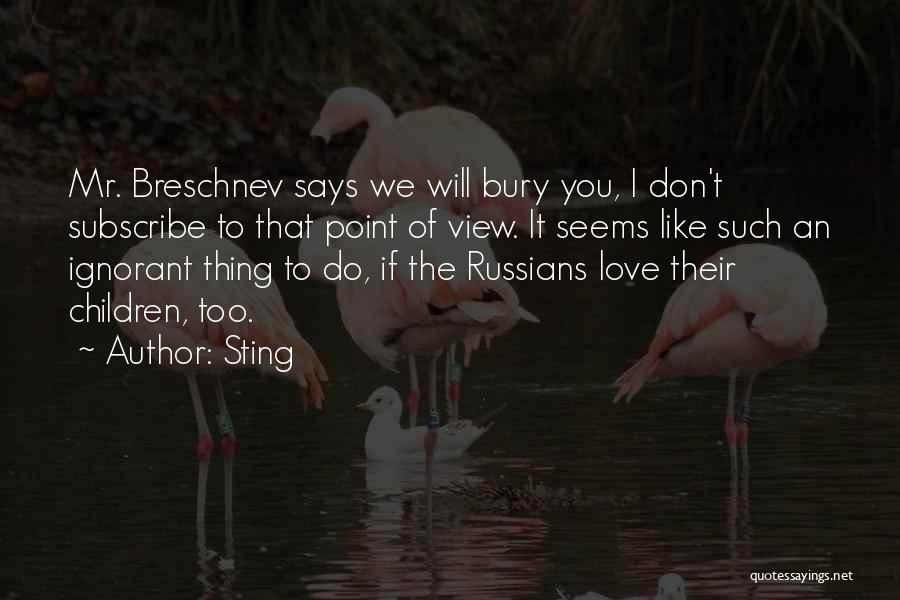 Bury Love Quotes By Sting
