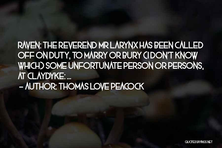 Bury Love Quotes By Thomas Love Peacock