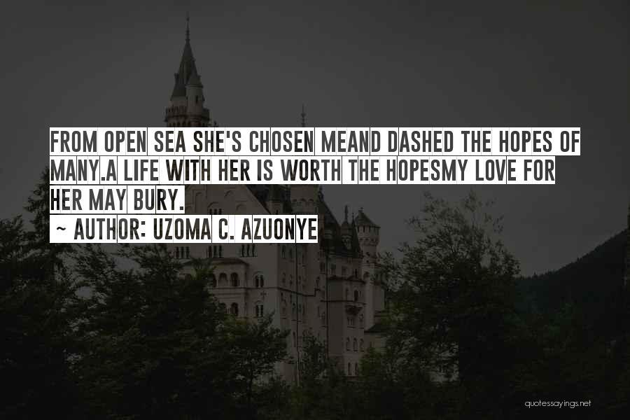 Bury Love Quotes By Uzoma C. Azuonye