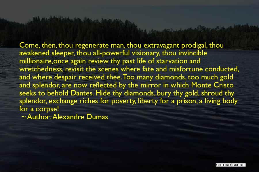 Bury Me A G Quotes By Alexandre Dumas
