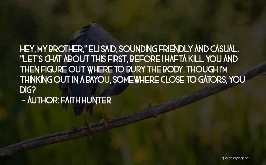 Bury Me A G Quotes By Faith Hunter