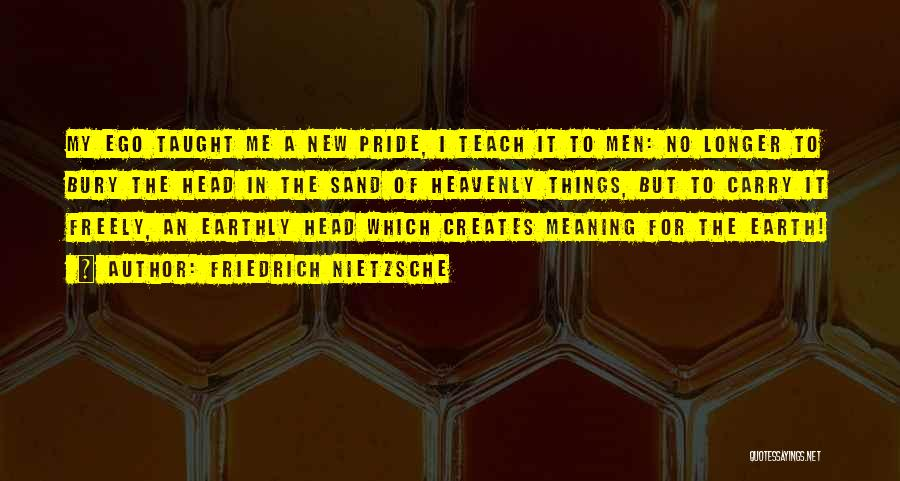 Bury Me A G Quotes By Friedrich Nietzsche
