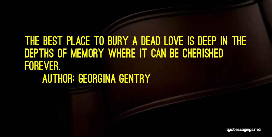 Bury Me A G Quotes By Georgina Gentry