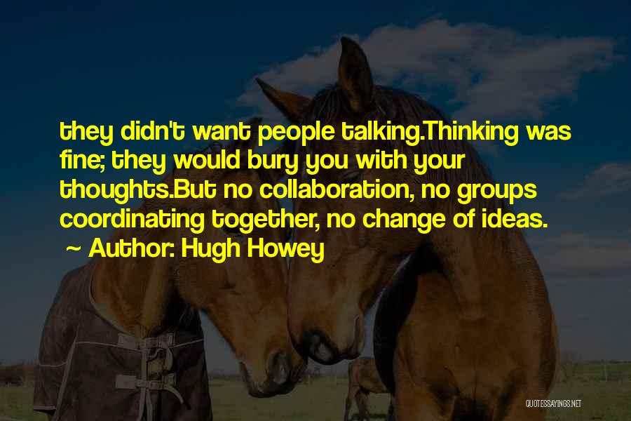 Bury Me A G Quotes By Hugh Howey