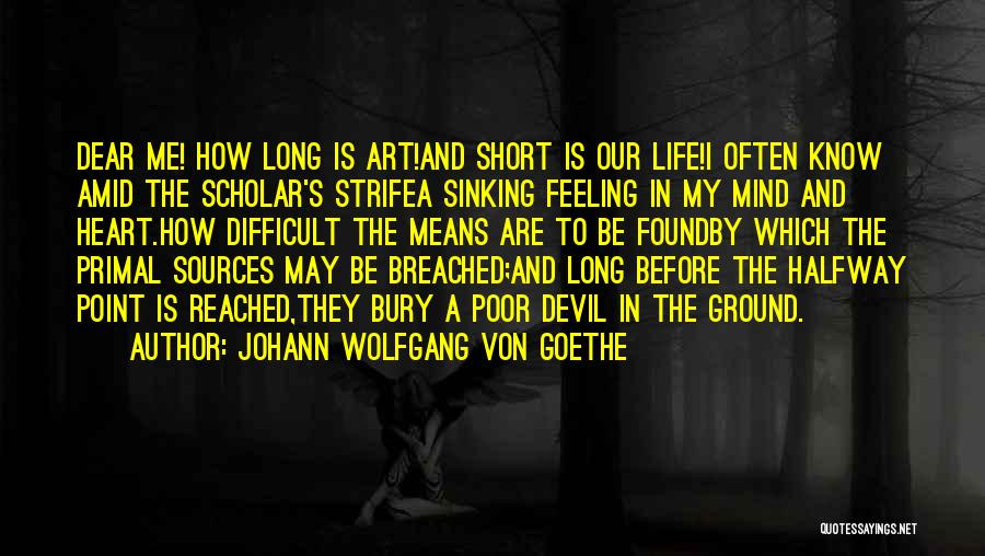 Bury Me A G Quotes By Johann Wolfgang Von Goethe