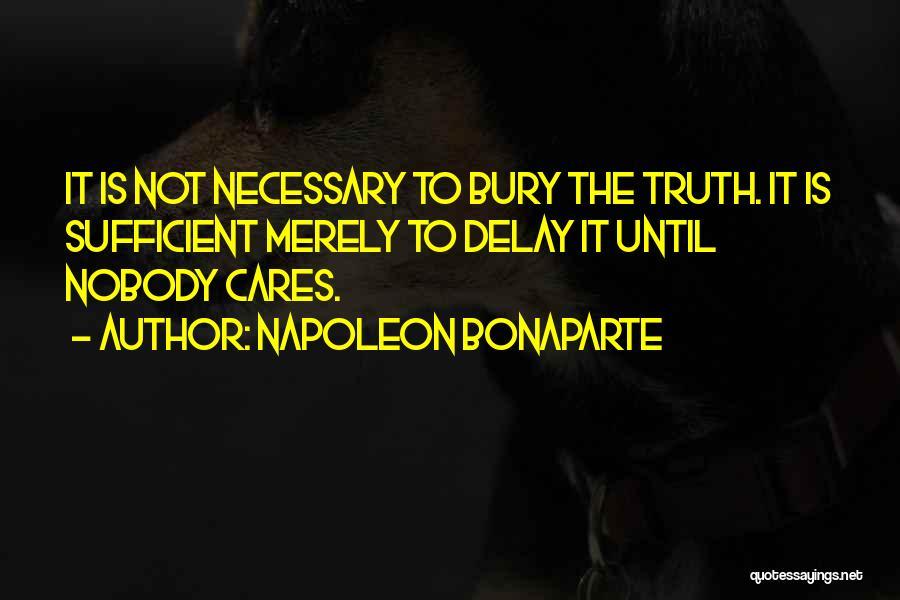 Bury Me A G Quotes By Napoleon Bonaparte