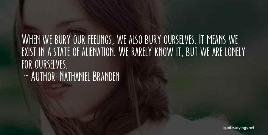 Bury Me A G Quotes By Nathaniel Branden