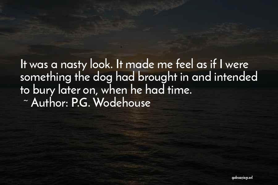 Bury Me A G Quotes By P.G. Wodehouse