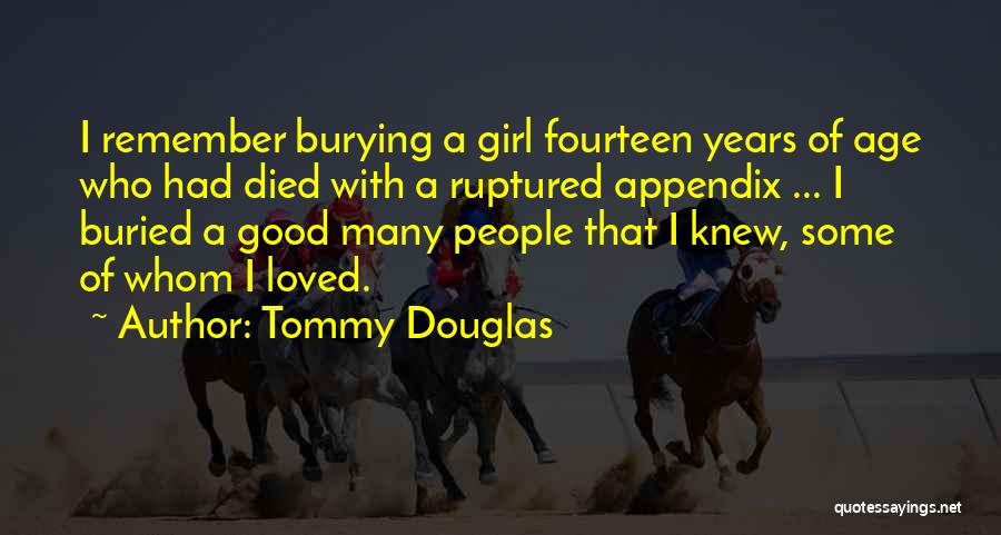 Burying A Loved One Quotes By Tommy Douglas