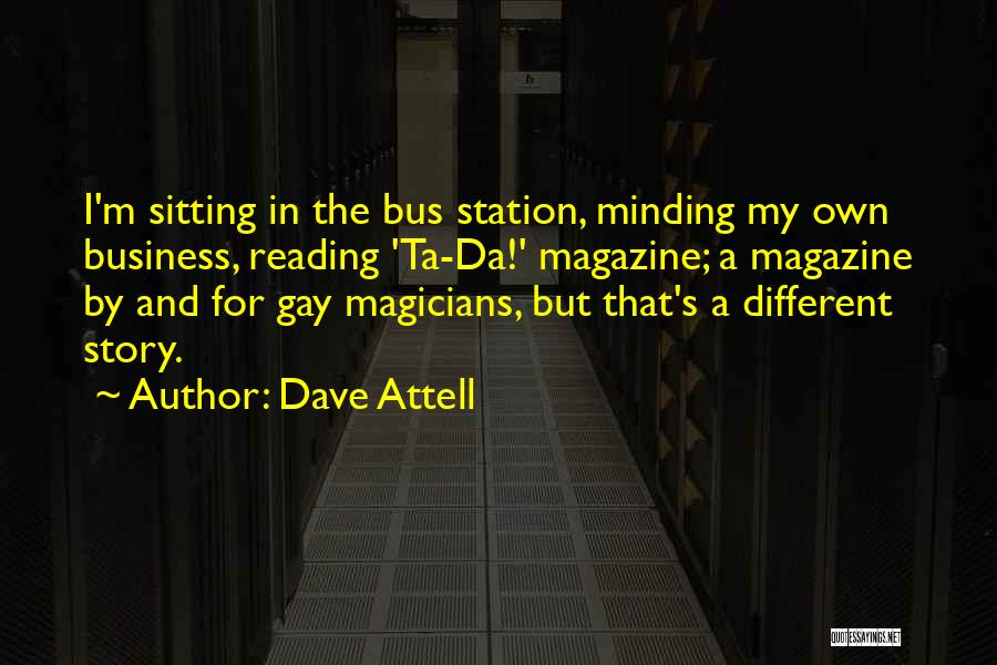 Bus Station Quotes By Dave Attell