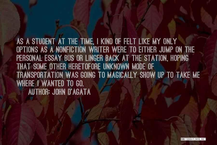 Bus Station Quotes By John D'Agata