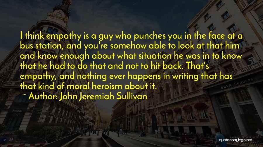 Bus Station Quotes By John Jeremiah Sullivan