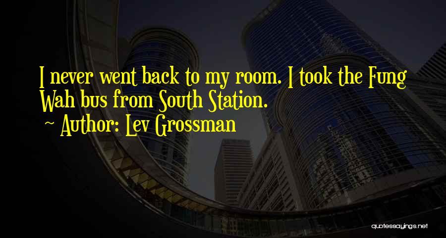 Bus Station Quotes By Lev Grossman