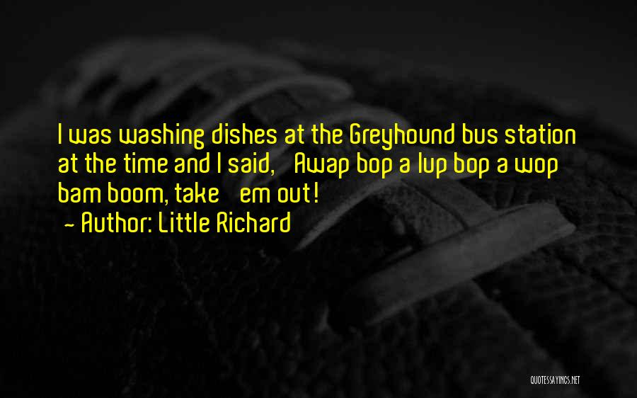 Bus Station Quotes By Little Richard