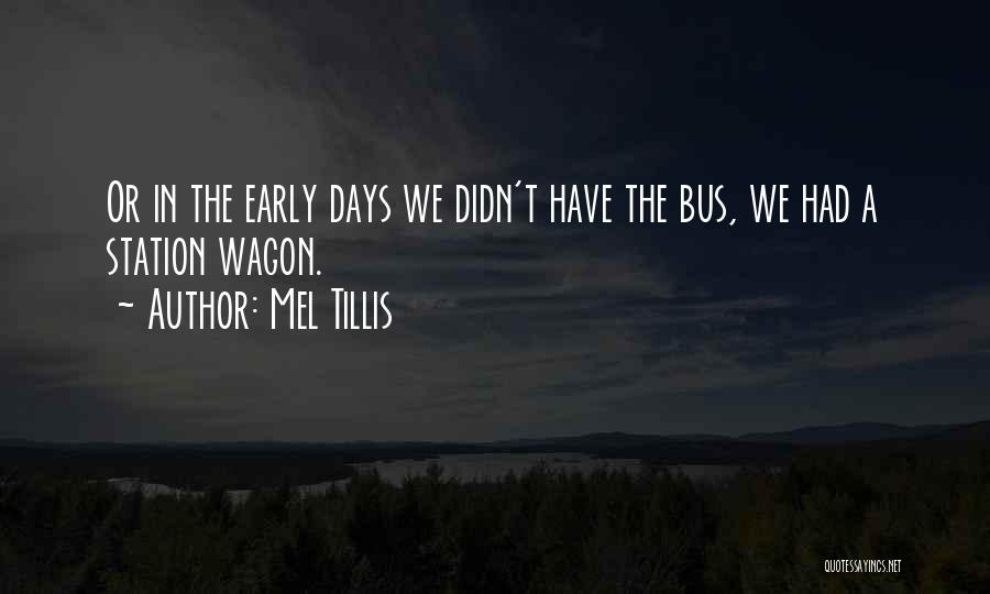 Bus Station Quotes By Mel Tillis