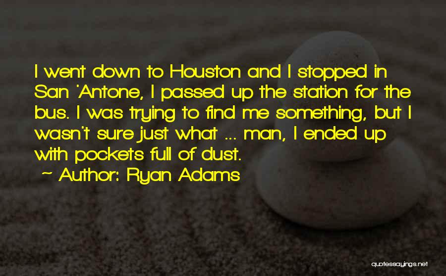 Bus Station Quotes By Ryan Adams