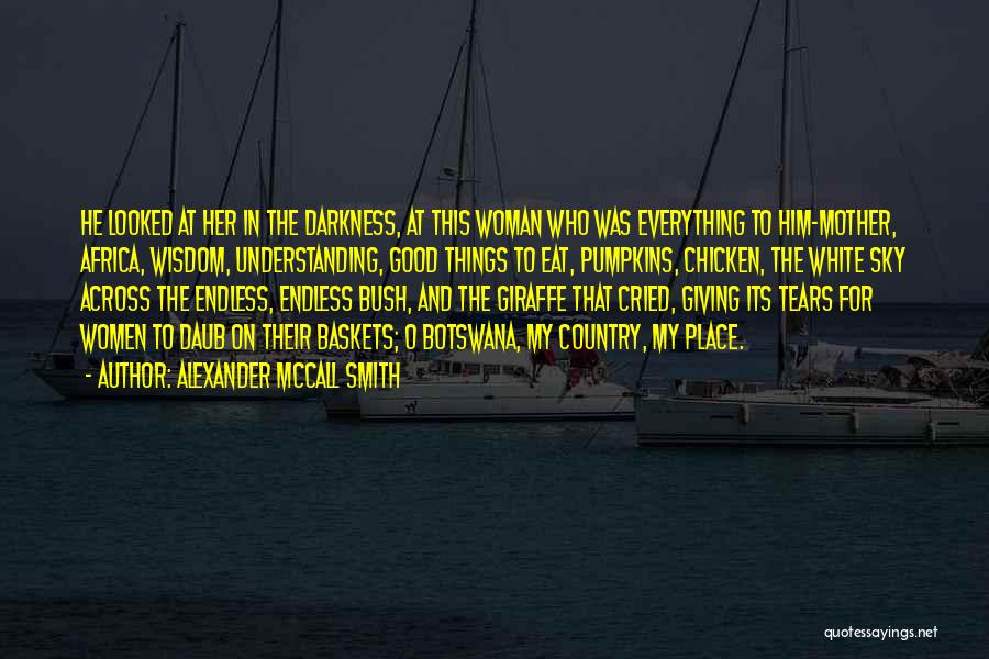 Bush Quotes By Alexander McCall Smith